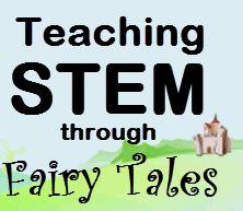Teaching STEM Through Fairy Tales - http://www.starfisheducation.com/teaching-stem-through-fairy-tales/