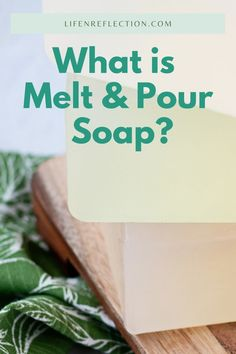 What is melt and pour soap?