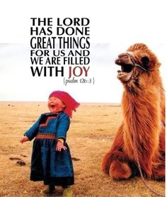The Lord has done great things for us and we are filled with joy.