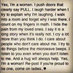 "Uh, shouldn't the words ""I'm a woman"" in this be replaced with ""I'm an idiot""? Because that is what this ridiculous post makes women sound like. Great Quotes, Quotes To Live By, Me Quotes, Inspirational Quotes, Qoutes, Girly Quotes, Tomboy Quotes, Really Funny Quotes, Teen Girl Quotes"