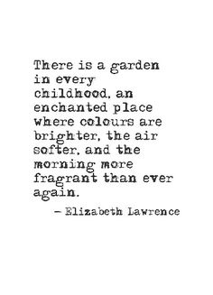 Growing up my Dad always had a beautiful garden. As a child it felt enchanted.