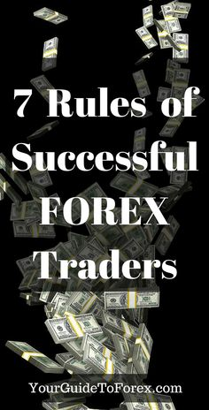 7 Rules of Successful Forex Traders #forex #trading #investing #money