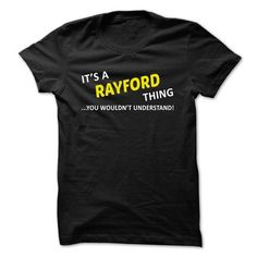 Its a RAYFORD thing... you wouldnt understand! - #gift for girlfriend #handmade gift. BUY-TODAY  => https://www.sunfrog.com/Names/Its-a-RAYFORD-thing-you-wouldnt-understand-eneilufckw.html?id=60505