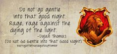 do not go gentle into that good night .. like the lion inspiration