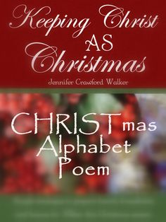 Advent Idea: Christmas Alphabet Poem - also a great way to share the Gospel of CHRISTmas!