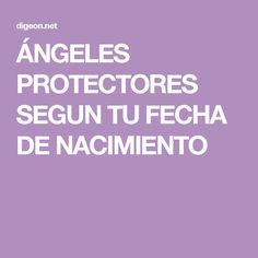 ÁNGELES PROTECTORES SEGUN TU FECHA DE NACIMIENTO