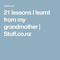 21 lessons I learnt from my grandmother | Stuff.co.nz