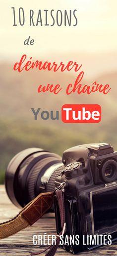 10 bonnes raisons de démarre une chaine Youtube ! | Créer une chaîne Youtube | Pourquoi faire une chaîne Youtube | Blog + chaîne Youtube #creersanslimites