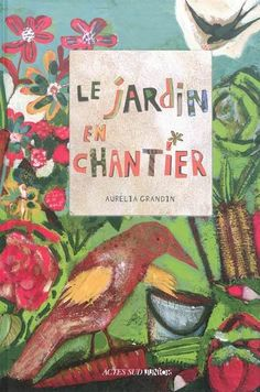 Le jardin en chantier, Aurélia Grandin - Monsieur Edmond Petit-Pois possède un jardin en plein coeur de la ville. Il y cultive des fruits et légumes, mais aussi des lettres et des sons, pour aider les enfants venant s'amuser dans son jardin à lire et à écrire. Mais Monsieur Petit-Pois a une ennemie, madame Mauvaise Graine...