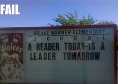 Bad: Perhaps the person who wrote this sign also needs to open up a few books