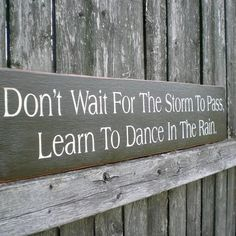 Primitive Wood Signs | Primitive Wood Sign- Dont Wait For The Storm To Pass...Dance In The R ...