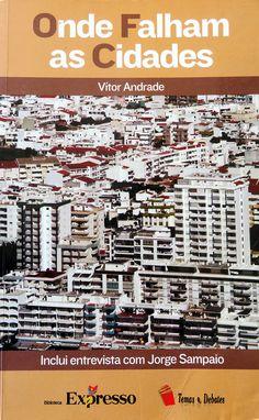 """""""Onde Falham as Cidades"""", de Vítor Andrade Gonçalo Ribeiro Telles, Traditional Homes, Cities, Books"""
