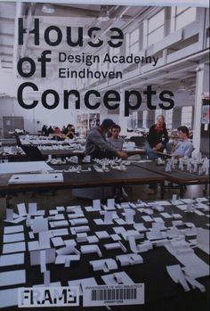 House of concepts : Design Academy Eindhoven / edited by Louise Schouwenberg, Gert Staal