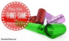 Play the Thing Game with your family at family reunions, get togethers, or holiday parties. Great fun.. Read how to play.