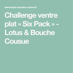 Challenge ventre plat « Six Pack » - Lotus & Bouche Cousue