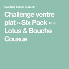 Challenge ventre plat « Six Pack » - Lotus & Bouche Cousue