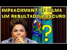 Café e Pérolas : Impeachment de Dilma Resultado Obscuro