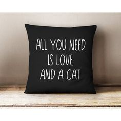 All You Need Is Love and a Cat Cotton Pillow Cover 16x16 Pillow Poly... (38 CAD) ❤ liked on Polyvore featuring home, home decor, throw pillows, black, decorative pillows, home & living, home décor, black home decor, black toss pillows and black throw pillows