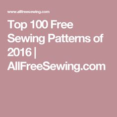 Top 100 Free Sewing Patterns of 2016   AllFreeSewing.com