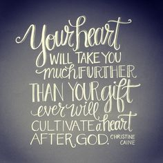 Cultivate a heart after God. ~@Christine Ballisty Ballisty Ballisty Caine | Flickr - Photo Sharing!