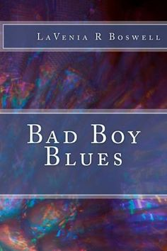 Bad Boy Blues by LaVenia Boswell, http://www.amazon.com/dp/B00ANSDH7W/ref=cm_sw_r_pi_dp_2qPYqb07EWVD6   My newest book that I wrote during the Nov NaNoWriMo challenge.  Now the E Book is here! I adore the fem main character, she is a laugh a minute. Very humorous.  It's a great Young Adult book with a surprise ending few YA books dare to offer.  The paperback will be avail soon it's a 6x9.