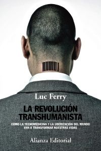 La revolución transhumanista Luc Ferry (autor/a) Alicia Martorell (traductor/a) Editorial, Ferry, Knowledge, World, Books, Movie Posters, Movies, Products, Romance Novels