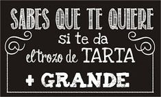 Sabes que te quiere Pizarra del Blog Familia Stanziani Feed Insta, Kitchen Labels, Barbie Cake, Tapas Bar, Graphic Quotes, Food Quotes, Chocolate Lovers, Food Truck, Food To Make