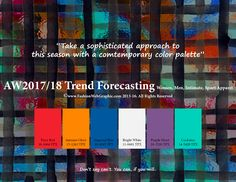 Autumn Winter 2017/2018 Trend Forecasting for Women, Men, Sport, Intimate Apparel - Take a sophisticated approach to this season with a comtemporary color palette www.FashionwebGraphic.com