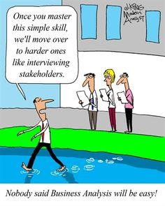 Humor - Cartoon: Mastering Business Analysis is Not That Easy
