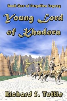 Young Lord Of Khadora--Book One of Forgotten Legacy--fantasy--free