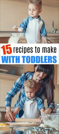These 15 Amazing Recipes for Toddlers will help you bond with your kids while cooking. Cooking with toddlers is fun and educational. #toddlerrecipes #cookingwithkids #kidsinthekicthen