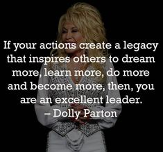 """""""If your actions create a legacy that inspires others to dream more, learn more, do more and become more, then, you are an excellent leader. Dolly Parton, Inspire Others, Monday Motivation, Daily Inspiration, Picture Video, Evolution, Inspirational Quotes, Learning, Instagram Posts"""