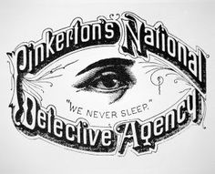 Pinkerton Detective Agency – For 150 Years – Legends of America Real Detective, Detective Aesthetic, Detective Agency, Detective Party, Private Security, Personal Security, Federal Bureau, One Logo, Private Eye