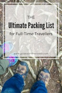The Ultimate Packing List for Full-Time Travellers