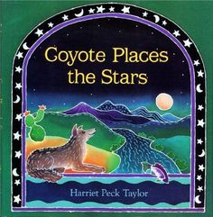 Coyote Places the Stars (Aladdin Picture Books). Coyote arranges the stars in the shapes of his animal friends. 32 pages. Publication: Weight: width: height: 22 hundredths-inches. Native American Poems, Native American Legends, Native American Children, Native American Indians, Native Americans, Cherokee Indians, Legends For Kids, Children's Picture Books, Wonderful Picture