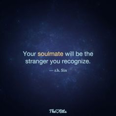 Soulmate and Love Quotes : QUOTATION – Image : Quotes Of the day – Description Soulmate And Love Quotes: Finding Your Soulmate Quotes Sharing is Power – Don't forget to share this quote ! Finding Your Soulmate Quotes, My Soulmate, Find Your Soulmate, Favorite Quotes, Best Quotes, Love Quotes, Inspirational Quotes, Sin Quotes, Quotes For Him