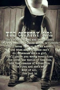 she represents, preserves, and protects the heart and soul of the Country! THIS describes my Cyndi to a tee. Country Girl Life, Country Girl Quotes, Country Sayings, Country Living, Western Quotes, Rodeo Quotes, Equestrian Quotes, Redneck Quotes, Cowboy Quotes