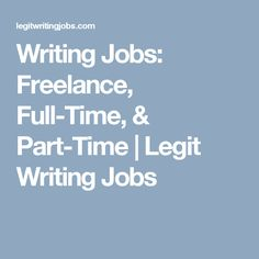 online writing jobs for lance writers make money online writing jobs lance full time part time legit writing