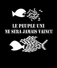 """""""Le Peuple Uni Ne Sera Jamais Vaincu"""" Protest / Activist Fish T-Shirt ( #Anarchism #Revolution )"""