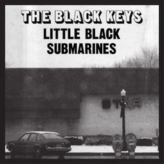 best song by the black keys tbh
