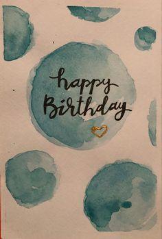 Alles Gute zum Geburtstag! Ich schenke immer gerne selbstgemachte Karten wie diese... #schenken #geburtstag #birthday #cards #aquarell #malen Happy Birthday, Drawing Letters, Homemade Cards, Happy Brithday, Urari La Multi Ani, Happy Birthday Funny, Happy Birth