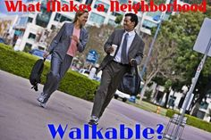 Walkability Checklist: What Makes A Neighborhood Walkable? http://massrealestatenews.com/walkability-checklist-what-makes-a-neighborhood-walkable/