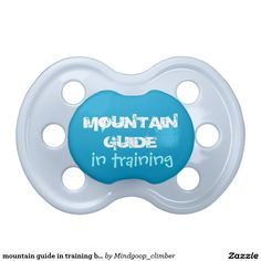 mountain guide in training baby pacifiers