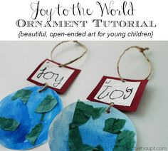 """Beautiful """"Joy to the World"""" ornament that the kids can actually make themselves, and yet is beautiful to display!"""