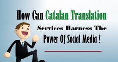 How Can #CatalanTranslation Services Harness The Power Of #SocialMedia ?  #Catalan #Language #Translation