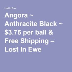 Angora ~ Anthracite Black ~ $3.75 per ball & Free Shipping – Lost In Ewe