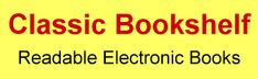 """Free Electronic Books Online:""""Classic Bookshelf uses a Java applet to allow users to fully customize the ebooks they're reading, which makes this a nice place to read classic books online. """""""
