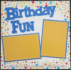 """scrapbook layout for guy birthday 