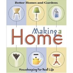 Making a Home: Housekeeping For Real Life  by Better Homes & Gardens