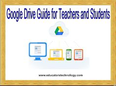 Educational Technology and Mobile Learning: The Comprehensive Google Drive Guide for Teachers and Students